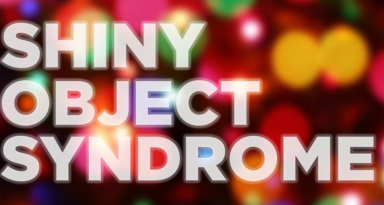 Shiny-Object-Syndrome-776x415